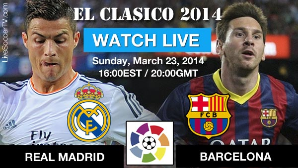 Where to watch El Clasico live on March 23, 2014 through LiveSoccerTV