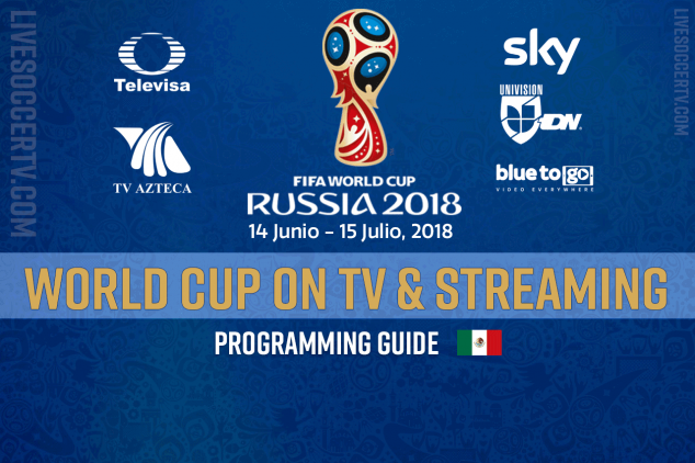 2018 World Cup broadcast guide in Mexico