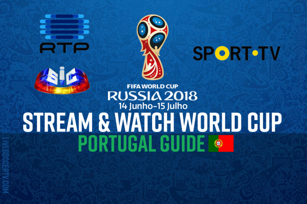 How to stream the 2018 FIFA World Cup in Portugal