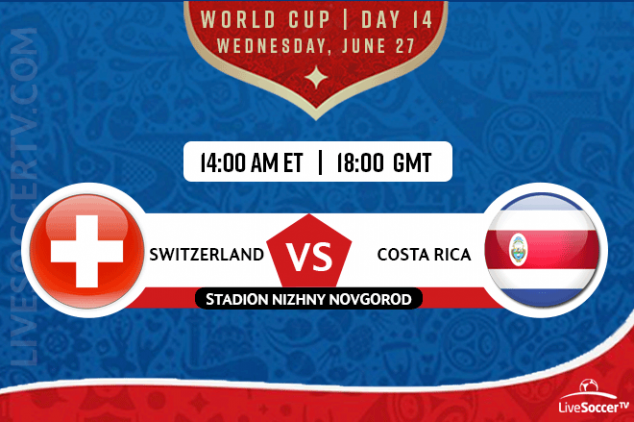 Where to watch Switzerland-Costa Rica on June 27