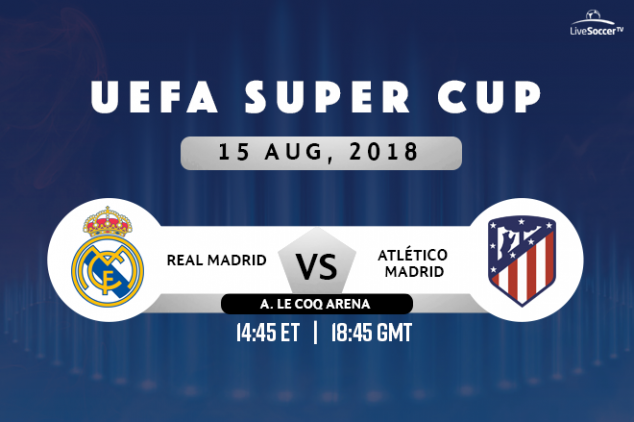 Broadcast guide for UEFA Super Cup 2018