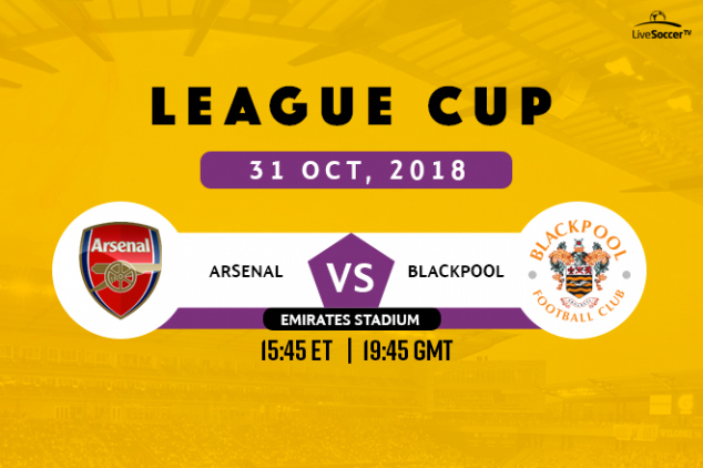 How to watch Arsenal vs Blackpool on Oct 31, 2018